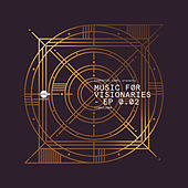 Play & Download Music for Visionaries 0.02 EP by Various Artists | Napster