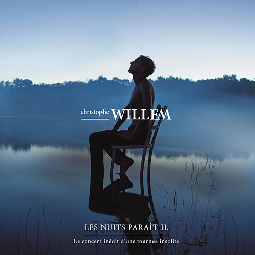 Play & Download Les nuits Paraît-il - Le live by Christophe Willem | Napster