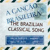 Play & Download The Brazilian Classical Song by Katia Guedes | Napster
