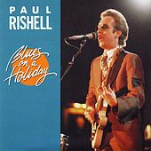 Play & Download Blues on a Holiday by Paul Rishell | Napster