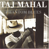 Phantom Blues von Taj Mahal