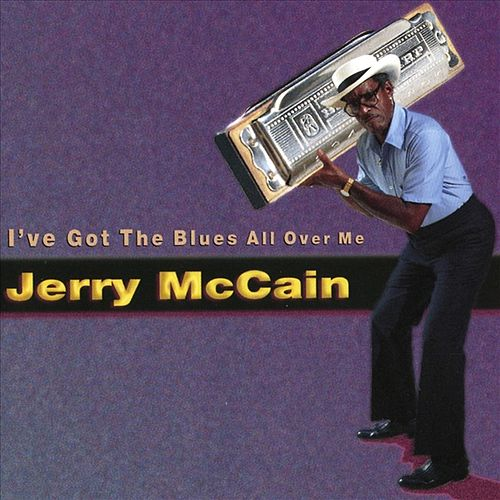 I've Got The Blues All Over Me by Jerry McCain
