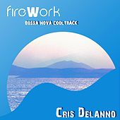 Play & Download Firework (Bossa Nova Cool Track) by Cris Delanno | Napster