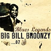 Play & Download Blues Legends, Vol. 7 by Big Bill Broonzy | Napster