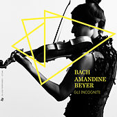 Play & Download Bach: Works for Violin by Amandine Beyer | Napster