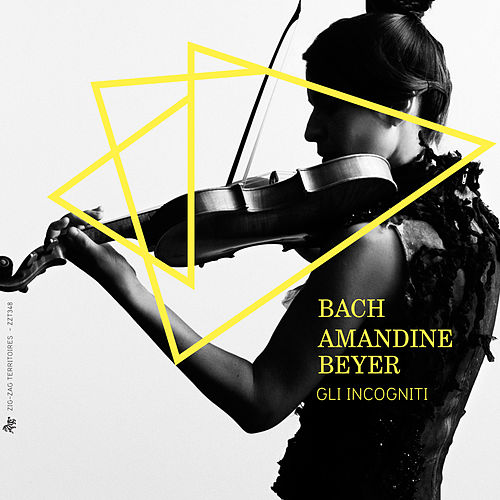 Bach: Works for Violin by Amandine Beyer