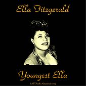 Play & Download Youngest Ella (Remastered 2015) by Ella Fitzgerald | Napster