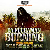 Burning by Da Fuchaman
