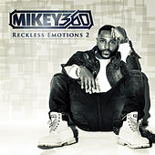 Reckless Emotions 2 by Mikey 360