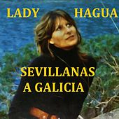Play & Download Sevillanas a Galicia by Lady Hagua | Napster
