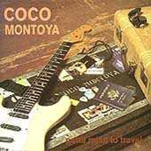 Play & Download Gotta Mind To Travel by Coco Montoya | Napster
