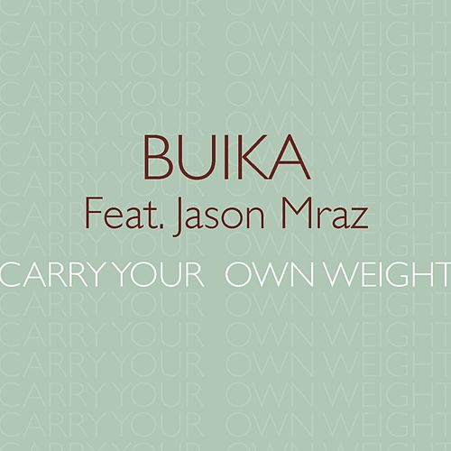 Play & Download Carry your own weight (feat. Jason Mraz) by Buika | Napster