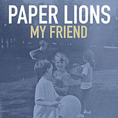 Play & Download My Friend by Paper Lions | Napster