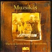 Play & Download The Lost Jewish Music Of Transylvania by Muzsikas | Napster