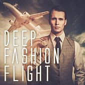 Play & Download Deep Fashion Flight by Various Artists | Napster