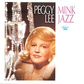 Play & Download Mink Jazz by Peggy Lee | Napster