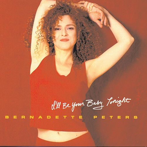 I'll Be Your Baby Tonight by Bernadette Peters