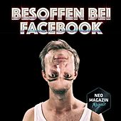 Play & Download Besoffen bei Facebook by Jan Böhmermann | Napster