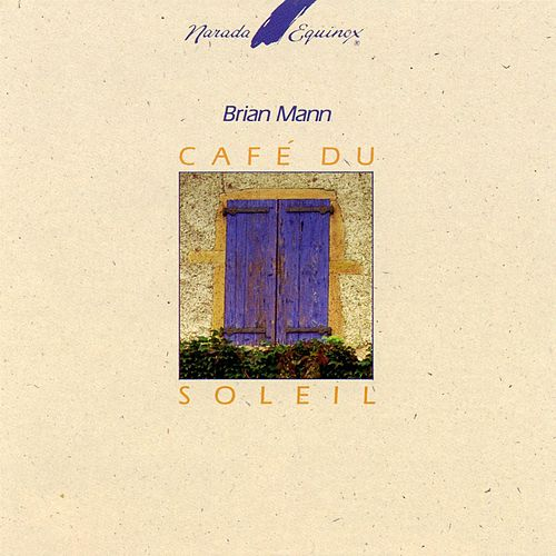 Play & Download Cafe Du Soleil by Brian Mann | Napster