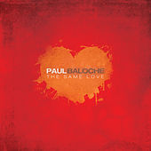 Play & Download The Same Love by Paul Baloche | Napster