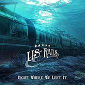 Play & Download Right Where We Left It by US Rails  | Napster