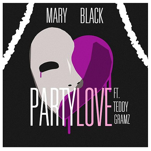 Play & Download Party Love (feat. Teddy Gramz) by Mary Black | Napster
