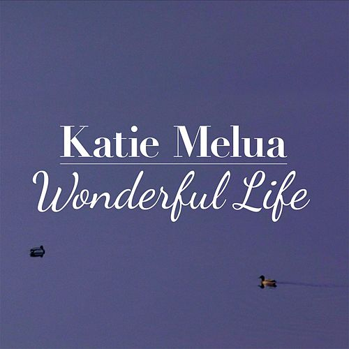 Wonderful Life by Katie Melua