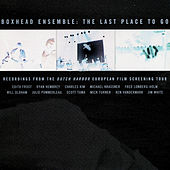 The Last Place To Go by Boxhead Ensemble