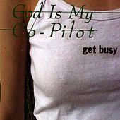 Get Busy by God Is My Co-Pilot