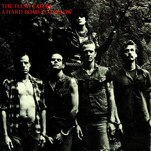 Play & Download A Hard Road To Follow by The Flesh Eaters   Napster