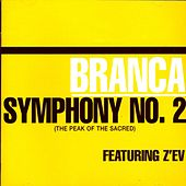 Play & Download Symphony No. 2 (the Peak Of The Sacred) by Glenn Branca | Napster
