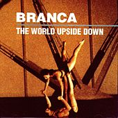 Play & Download The World Upside Down by Glenn Branca | Napster