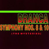 Play & Download Symphony Nos. 8 & 10 (the Mysteries) by Glenn Branca | Napster