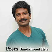 Play & Download Prem Sandalwood Hits by Various Artists | Napster