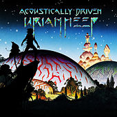 Play & Download Acoustically Driven by Uriah Heep | Napster