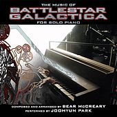Play & Download The Music of Battlestar Galactica for Solo Piano by Joohyun Park | Napster