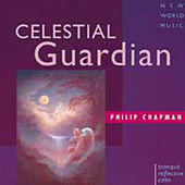 Play & Download Celestial Guardian by Philip Chapman | Napster