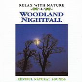 Relax with Nature, Vol. 4: Woodland Nightfall by Natural Sounds