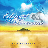 Play & Download Edge of Dreams by Phil Thornton | Napster