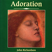 Play & Download Adoration by John Richardson | Napster