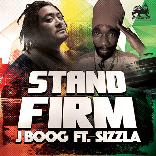 Play & Download Stand Firm (feat. Sizzla) - Single by J Boog | Napster