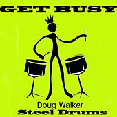 Get Busy - Steel Drums by Doug Walker