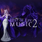 Play & Download Best of Epic Music 2 by Erik Ekholm | Napster