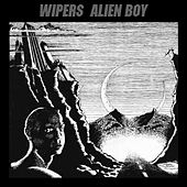 Alien Boy - EP by Wipers