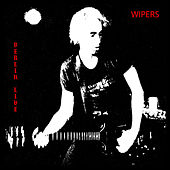 Play & Download Berlin Live by Wipers | Napster
