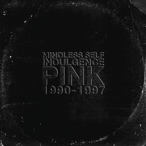 Pink by Mindless Self Indulgence