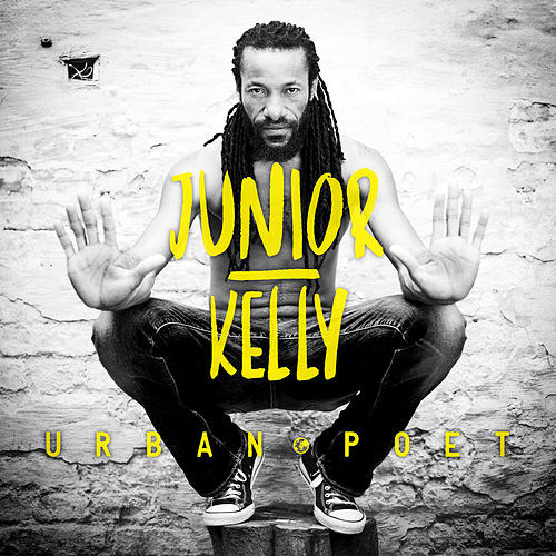 Urban Poet by Junior Kelly