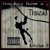 Play & Download Hanging from a Thread by Nikolas P   Napster