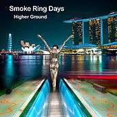 Play & Download Higher Ground by Smoke Ring Days | Napster