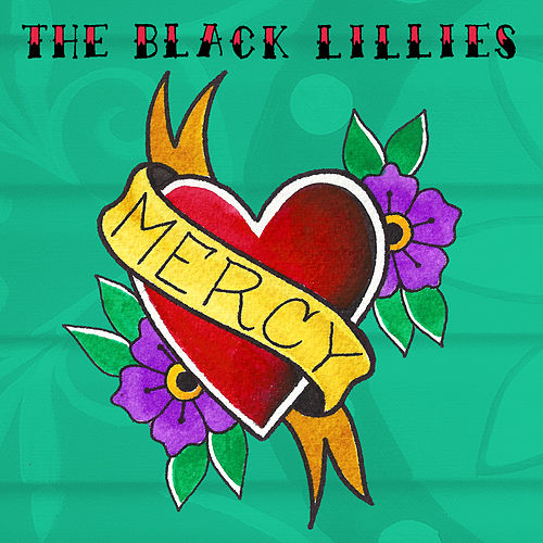 Play & Download Mercy by The Black Lillies | Napster